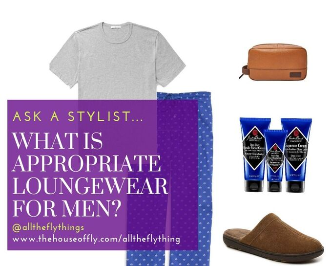Ask a Stylist; Men's Loungewear and pajamas