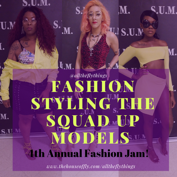 Fashion Styling for the Squad Up Models Fashion Show