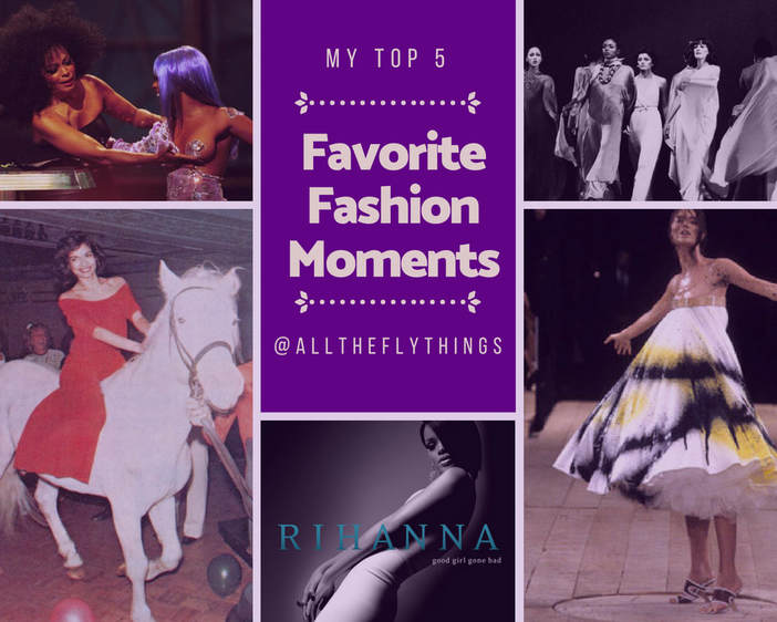 My top 5 favorite fashion moments