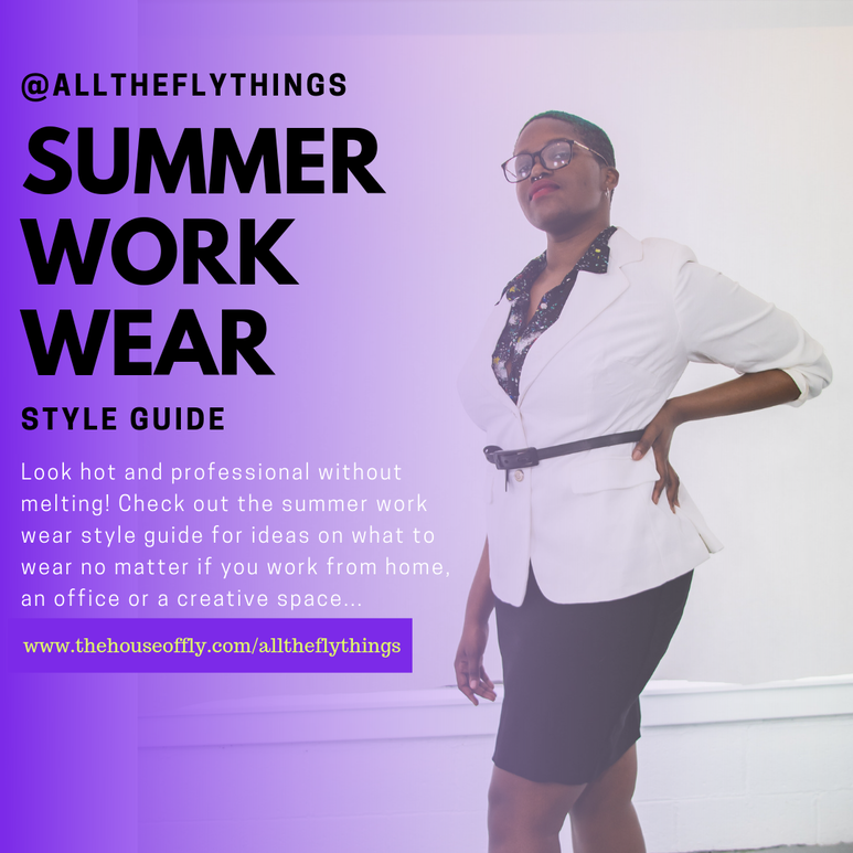 Summer Work Wear Style Guide