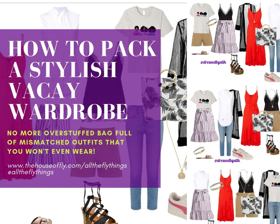How to pack a stylish vacation wardrobe